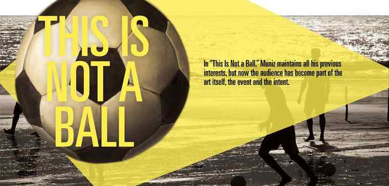Netflix to Premiere 'This is Not a Ball' from Vik Muniz
