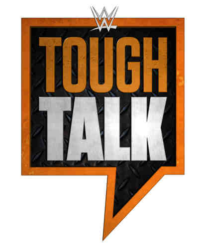 WWE Network to Air Tough Talk
