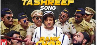 Bank Chor Launches Bollywood Track Tashreef