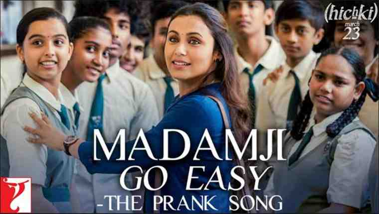 Madamji, Go Easy from Hichki