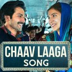 Chaav Laaga Song from Bollywood Film Sui Dhaaga Released