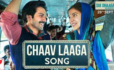Chaav Laaga Song from Bollywood Film Sui Dhaaga